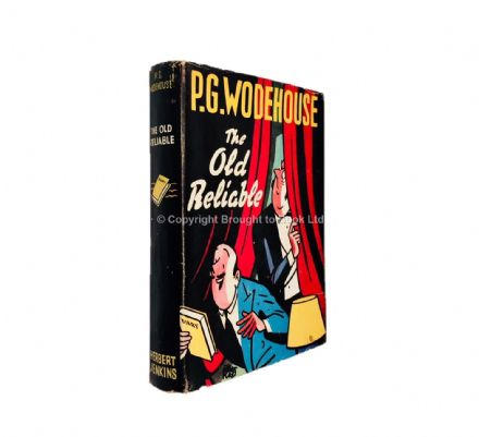 The Old Reliable by P.G. Wodehouse First Edition First Impression Herbert Jenkins 1951